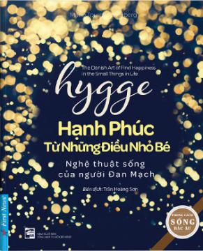 HYGGE - HẠNH PHÚC TỪ NHỮNG ĐIỀU NHỎ BÉ