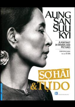 AUNG SAN SUU KYI - SỢ HÃI VÀ TỰ DO